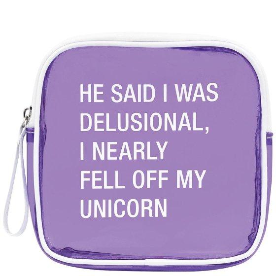 He Said I Was Delusional Cosmetic Bag